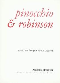 Pinocchio et Robinson : pour une éthique de la lecture - AlbertoManguel