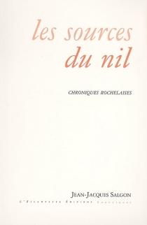 Les sources du Nil : chroniques rochelaises - Jean-JacquesSalgon