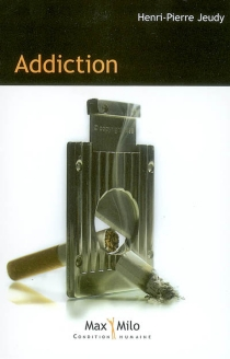 Addiction - Henri-Pierre Jeudy