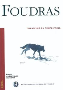 Oeuvres cynégétiques complètes du marquis de Foudras - Théodore deFoudras