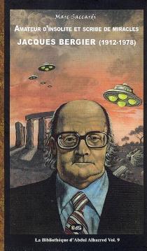 Amateur d'insolite et scribe de miracles : Jacques Bergier (1912-1978) - MarcSaccardi