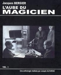 L'aube du magicien - JacquesBergier