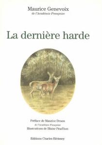 La dernière harde - MauriceGenevoix