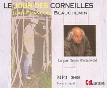 Le jour des corneilles - Jean-FrançoisBeauchemin
