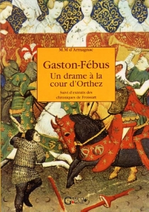 Un drame à la cour d'Orthez - M.M. d'Armagnac