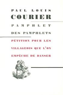 Le pamphlet des pamphlets| Pétition pour les villageois que l'on empêche de danser - Paul-LouisCourier