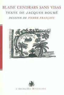 Blaise Cendrars sans visas - JacquesRouré