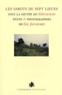 Le sabot de sept lieues : sous la dictée du Gévaudan - GilJouanard