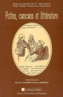Potins, cancans et littérature : actes du colloque de Perpignan, 24-25-26 novembre 2004 -