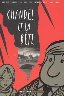 Les très étranges et très inopinées aventures d'Auguste-Louis Chandel - SergeAnnequin
