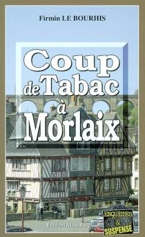 Coup de tabac à Morlaix - FirminLe Bourhis