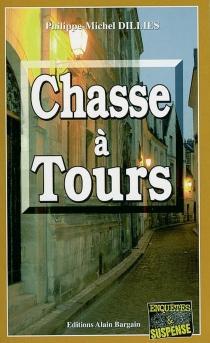 Chasse à Tours - Philippe-MichelDillies
