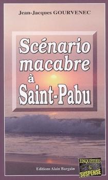 Scénario macabre à Saint-Pabu - Jean-JacquesGourvenec