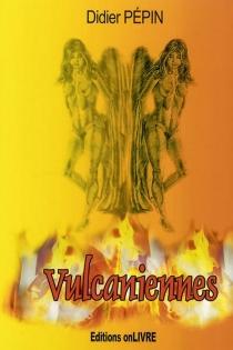 Vulcaniennes - DidierPépin