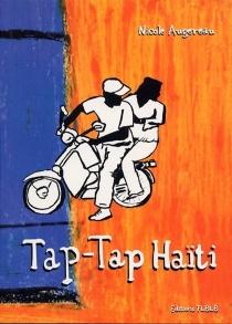 Tap Tap, récit d'un voyage en Haïti - NicoleAugereau