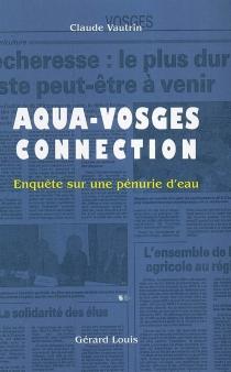 Aqua-Vosges connection : enquête sur une pénurie d'eau - ClaudeVautrin