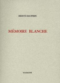 Mémoire blanche - HervéDauphin