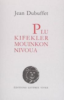 Plu kifekler mouinkon nivoua - JeanDubuffet