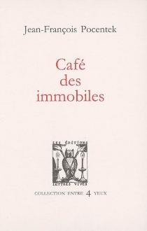 Café des immobiles - Jean-FrançoisPocentek