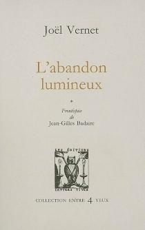 L'abandon lumineux - JoëlVernet