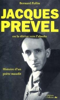 Jacques Prevel ou la dérive vers l'absolu - BernardPollin