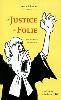 La justice en folie - AndréBrane