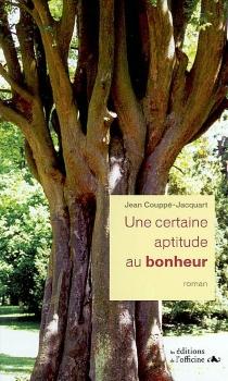 Une certaine aptitude au bonheur - JeanCouppé-Jacquart