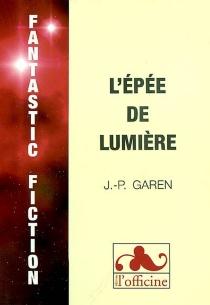L'épée de lumière - Jean-PierreGaren