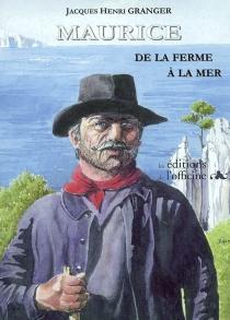 Maurice : de la ferme à la mer - Jacques-HenriGranger