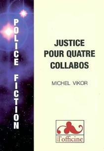 Justice pour quatre collabos - MichelVikor
