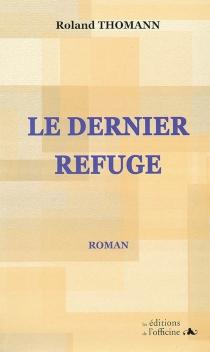 Le dernier refuge - RolandThomann