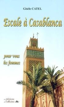 Escale à Casablanca : pour vous les femmes - GisèleCatel