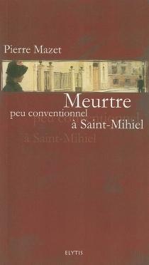 Meurtre peu conventionnel à Saint-Mihiel - PierreMazet