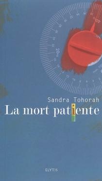 La mort patiente - SandraTohorah