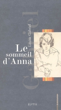 Le sommeil d'Anna - LouiseGabriel