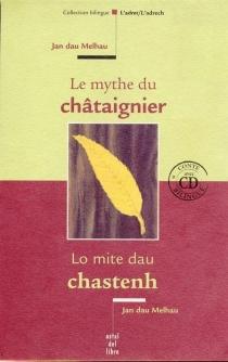 Le mythe du châtaigner| Lo mite dau chastenh - JanDau Melhau