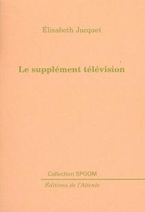 Le supplément télévision - ÉlisabethJacquet