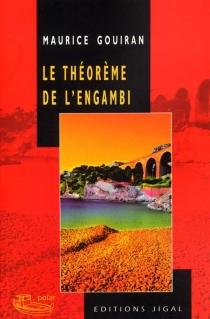 Le théorème de l'engambi - MauriceGouiran