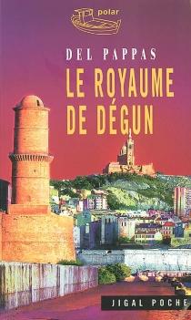Le royaume de Dégun - GillesDel Pappas