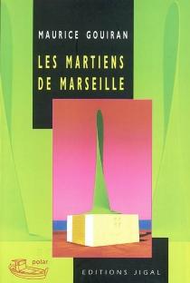 Les martiens de Marseille - MauriceGouiran
