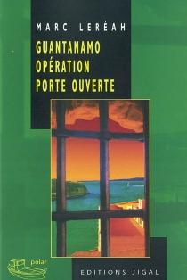Guantanamo, opération porte ouverte - MarcLeréah
