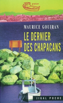 Le dernier des chapacans - MauriceGouiran