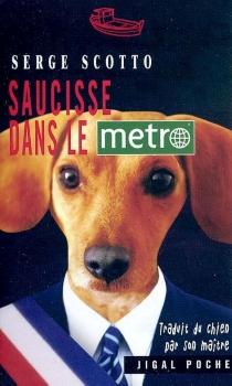 Saucisse dans le métro - SergeScotto