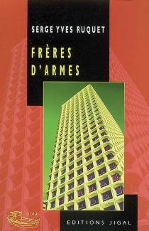 Frères d'armes - Serge-YvesRuquet
