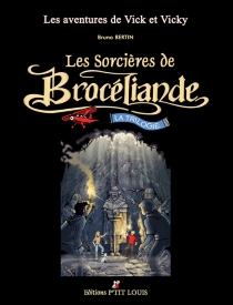 Les aventures de Vick et Vicky : les sorcières de Brocéliande : la trilogie - BrunoBertin