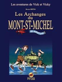 Les aventures de Vick et Vicky : les archanges du Mont-St-Michel : BD aventure - BrunoBertin
