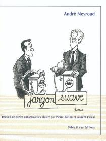 Jargon suave : recueil de perles consensuelles - PierreBatton