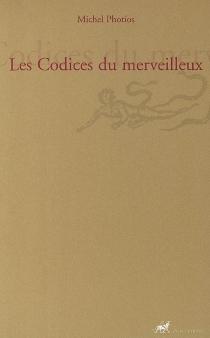 Les codices du merveilleux - Photius Ier
