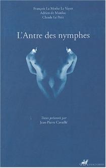 L'antre des nymphes - François deLa Mothe Le Vayer