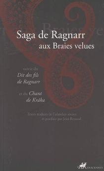 Saga de Ragnarr aux braies velues| Suivi de Dit des fils de Ragnarr| Suivi de Chant de Kraka -